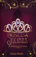 Princesa Juliana - Libro 1 by JulissaSnchezArias