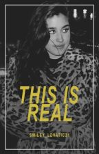 This Is Real(Lauren/ You) by Smiley_Lovatic21