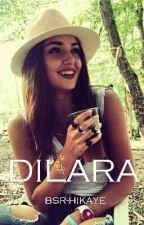 Dilara... #Wattys2016 by bsr-hikaye