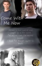 Come With Me Now by StormbringerMistWolf