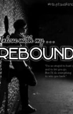 Inlove with My Rebound by HeyItsMeRenee