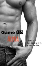 Game on, Alpha by reagangracexxxx