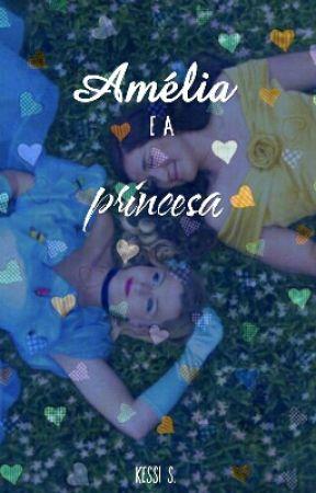 Amélia e a princesa by kessie_Soares