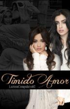 Tímido Amor (Adaptación Camren) by LectoraCompulsiva02