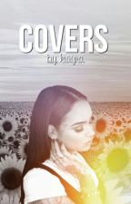 COVERS by callmequeenki