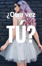 ¿Otra Vez Tú?-Rubiusytu(2da temp.LHDW) by Soekiii