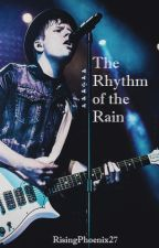 The Rhythm of the Rain (Patrick Stump / Fall Out Boy Fanfic) by RisingPhoenix27