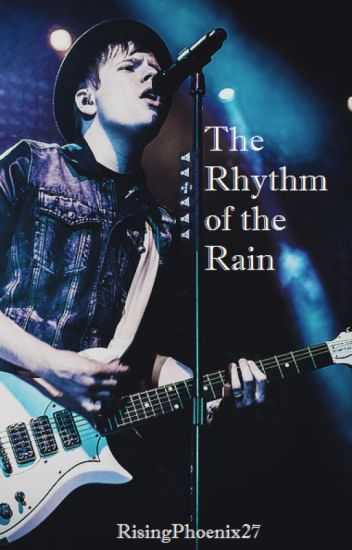 The Rhythm of the Rain (Patrick Stump / Fall Out Boy Fanfic)