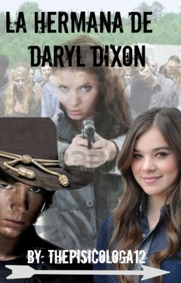~La Hermana De Daryl Dixon~[Carl Grimes] 1° y 2° Temp.
