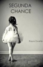 SEGUNDA CHANCE by rayraduarte