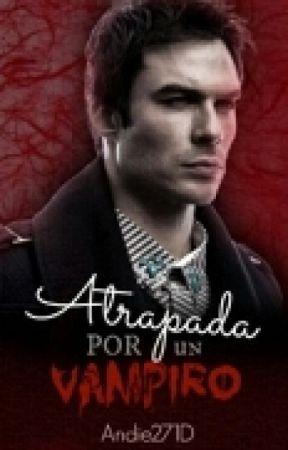 Atrapada Por Un Vampiro by andyblue27