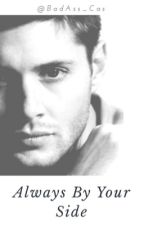 Always By Your Side: Jensen Ackles FanFic by DivergentFan99