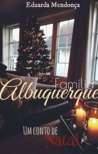 Um conto de natal - Família Albuquerque. by Autoramadu