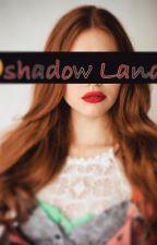 Shadow Land by KayleeBennett
