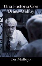 Una historia con Draco Malfoy [draco y tu] by fer_malfoy