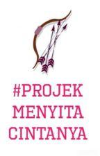 Projek Menyita Cintanya by MenyitaCintanya
