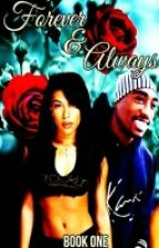 Forever and Always (book one) by Liyahs_heart