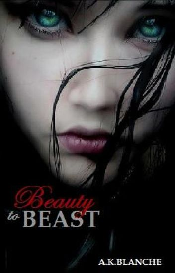Beauty to Beast