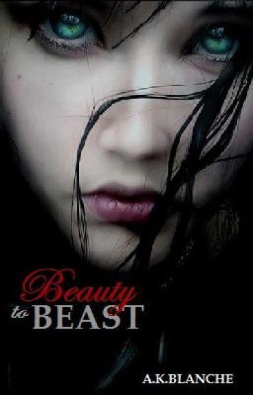 Beauty to Beast
