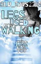 Legs Are Used For Walking by blu_eyes2203