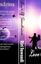 LOVE OF SANDRINA by RiriSuwandi