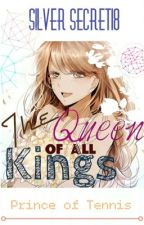 Queen of All Kings (a Prince of Tennis Fanfiction) by silversecret18