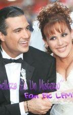 Tu Belleza Es Un Misterio Fan Fic LFMB by AdrianaDeCamil