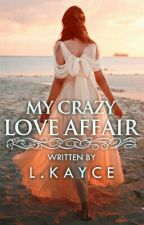 My Crazy Love Affair (gxg) by LKayce