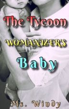 THE TYCOON WOMANIZER'S BABY ( KBTBB BLOODY SERIES 2 ON-GOING TAGALOG) by Windywind08