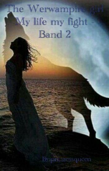 The Werwampire girl My life my fight -Band 2
