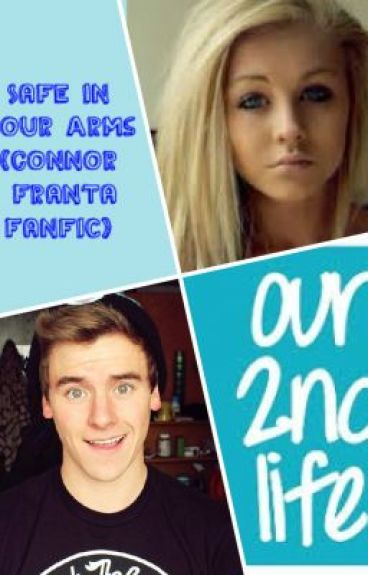 Safe in Your Arms (Connor Franta fanfic) ☁ *CANCELLED*