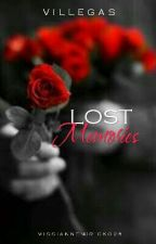 Lost Memories (CURRENTLY EDITING) by MissIanneNuricko28