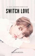 [✔] Switch Love - Jeon Jungkook by nochukook-