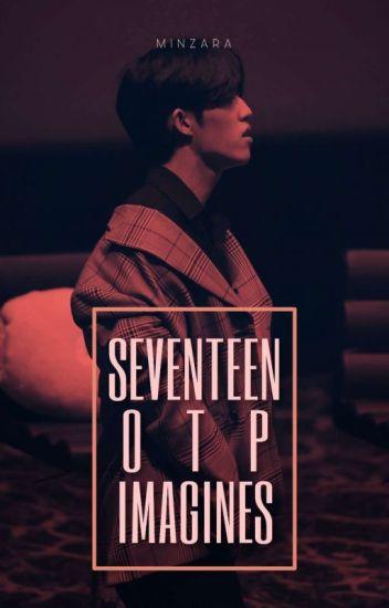 Seventeen OTP Imagines (Under Editing)