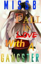 Fall In Love With A Gangster   Completed by _Miss_B_
