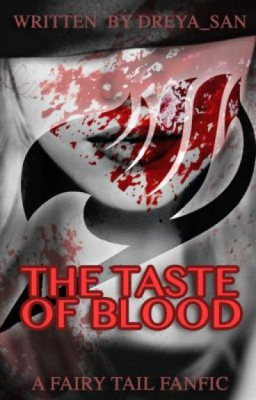 The Taste of Blood [Fairy Tail FanFic]