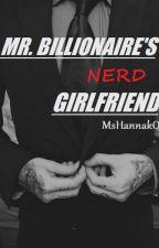 Mr. Billionaire's Nerd Girlfriend (On-going) by MsHannakO