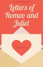 Letters of Romeo and Juliet by ElyriaMaine