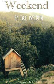Weekend  (by Fay Weldon) by heyycatherine