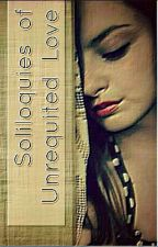 Soliloquies of Unrequited Love by ladysinaga