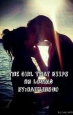 The Girl That Keeps on Loving by caitlins09