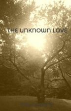 THE UNKNOWN LOVE by arcticbeauty_