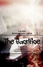 The Sacrifice [Kpop FanFic] by XoXoXiuMimi