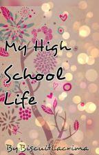 My HighSchool Life by OtakuBlast