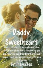 Daddy Sweetheart(ManxBoy)(Completed) by MyNameIsIlham