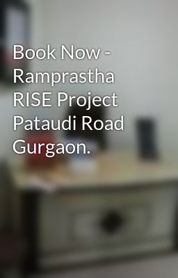 Book Now - Ramprastha RISE Project Pataudi Road Gurgaon.