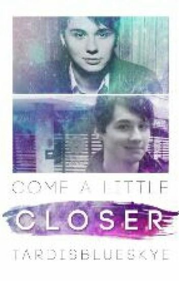 Come A Little Closer: danisnotonfire X Reader