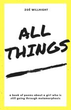 All Things by zo_willhight