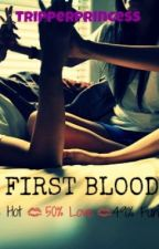 First Blood (SPG) by TripperPrincess