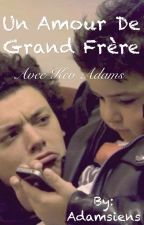 Un amour de grand frère (avec Kev Adams) by AnaisLambillotte